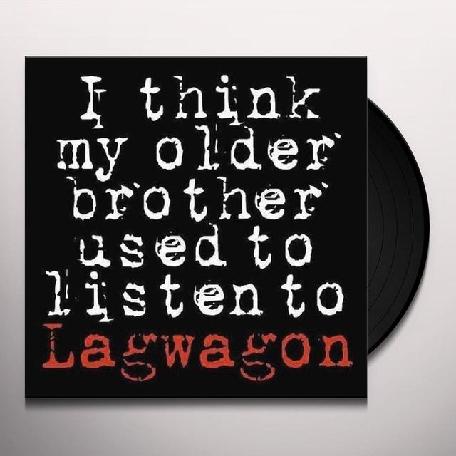 I THINK MY OLDER BROTHER LISTEN TO LAGWAGON Vinyl Record