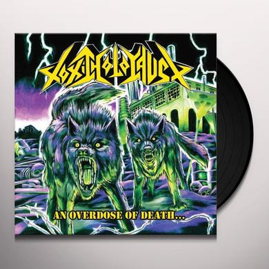 Toxic Holocaust AN OVERDOSE OF DEATH Vinyl Record