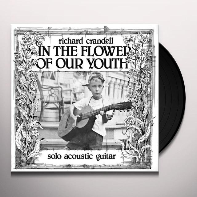 Richard Crandell IN THE FLOWER OF OUR YOUTH Vinyl Record