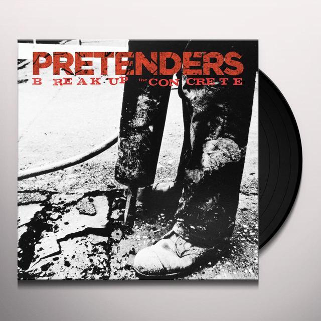 Pretenders BREAK UP THE CONCRETE Vinyl Record