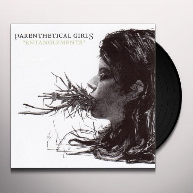 Parenthetical Girls ENTANGLEMENTS Vinyl Record