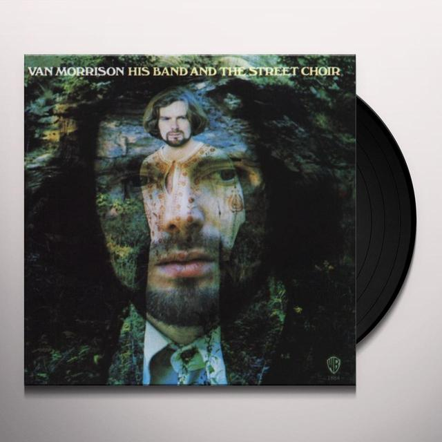 Van Morrison HIS BAND & THE STREET CHOIR Vinyl Record - 180 Gram Pressing