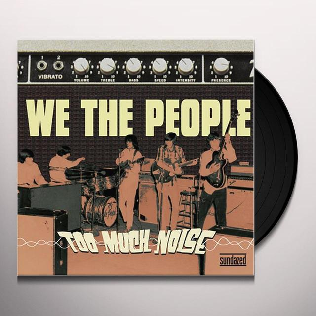We The People TOO MUCH NOISE Vinyl Record