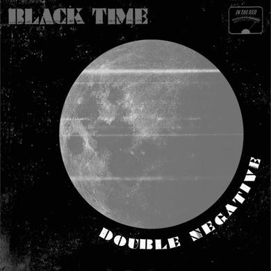 Black Time DOUBLE NEGATIVE Vinyl Record