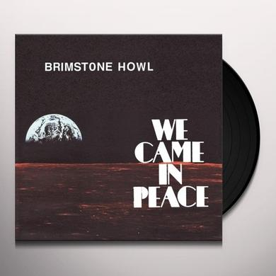 Brimstone Howl WE CAME IN PEACE Vinyl Record