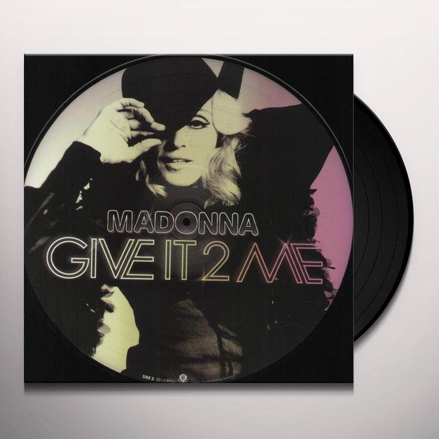 Madonna GIVE IT 2 ME (PICTURE DISC) (PICT) (Vinyl)