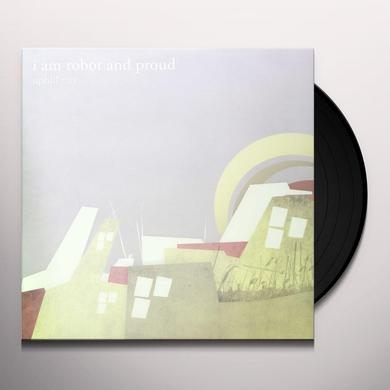 I Am Robot & Proud UPHILL CITY Vinyl Record - Limited Edition