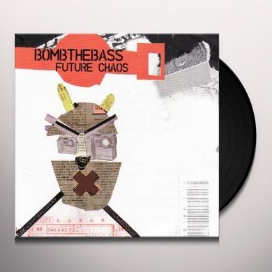 Bomb The Bass FUTURE CHAOS Vinyl Record