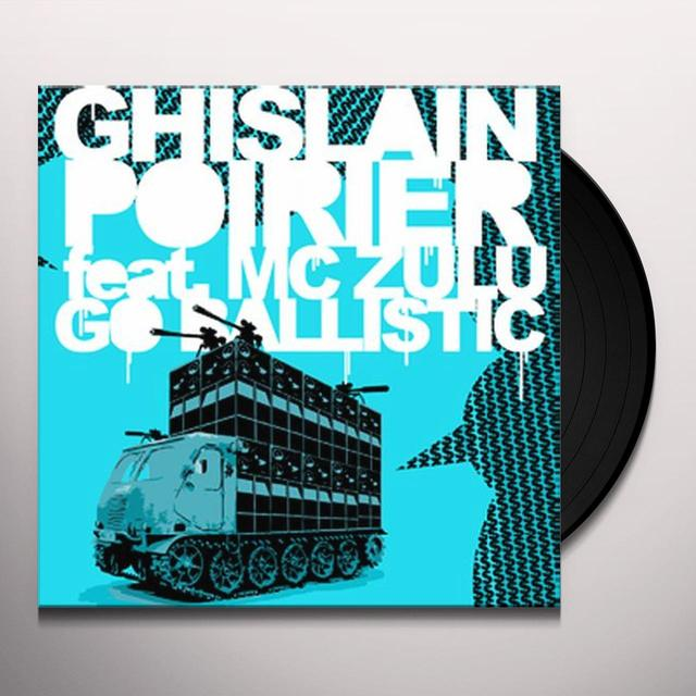 Ghislain / Mc Zulu Poirier GO BALLISTIC (X4) Vinyl Record