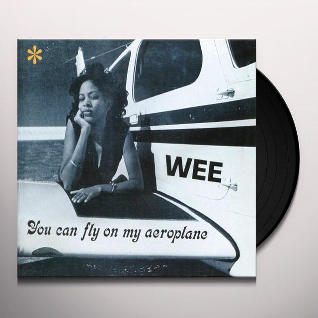 Wee YOU CAN FLY ON MY AEROPLANE Vinyl Record