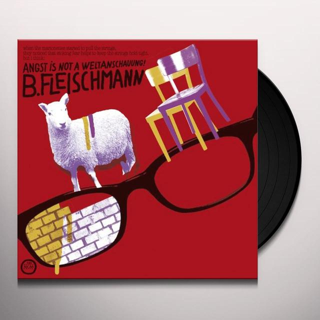 B Fleischmann ANGST IS NOT A WELTANSCHAUUNG Vinyl Record