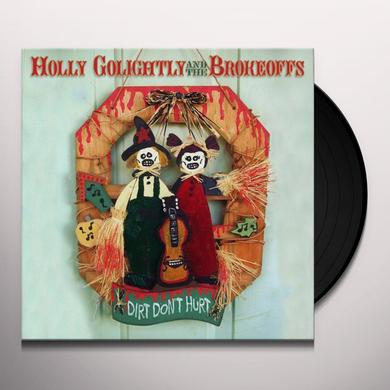 Holly Golightly & The Brokeoffs DIRT DON'T HURT Vinyl Record