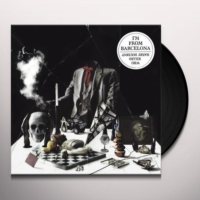 I'M From Barcelona WHO KILLED HARRY HOUDINI Vinyl Record