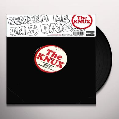 Knux REMIND ME IN 3 DAYS Vinyl Record