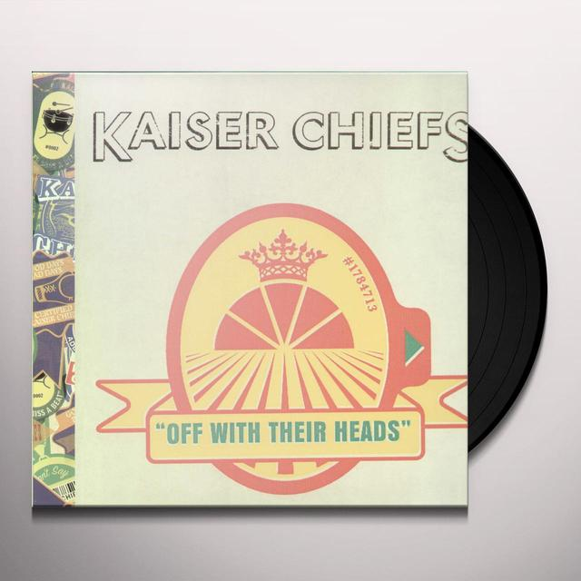 Kaiser Chiefs OFF WITH THEIR HEADS (Vinyl)