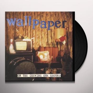 Wallpaper ON THE CHEWING GUM GROUND Vinyl Record