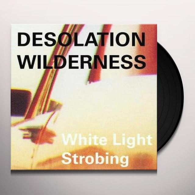 Desolation Wilderness WHITE LIGHT STROBING (Vinyl)