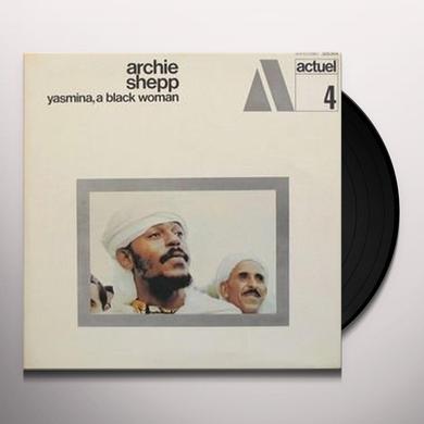 Arhcie Shepp YASMINA A BLACK WOMAN Vinyl Record