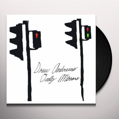 Drew Andrews ONLY MIRRORS Vinyl Record - Limited Edition, 180 Gram Pressing
