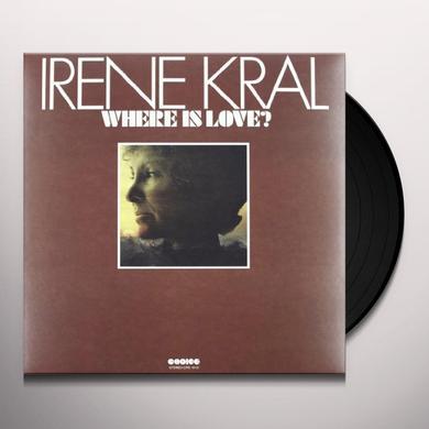 Irene Kral WHERE IS LOVE Vinyl Record - 180 Gram Pressing
