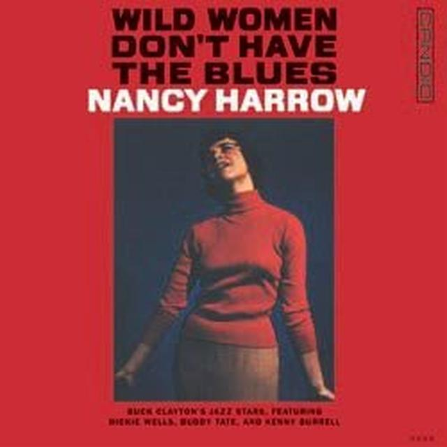 Nancy Harrow WILD WOMEN DON'T HAVE THE BLUES Vinyl Record