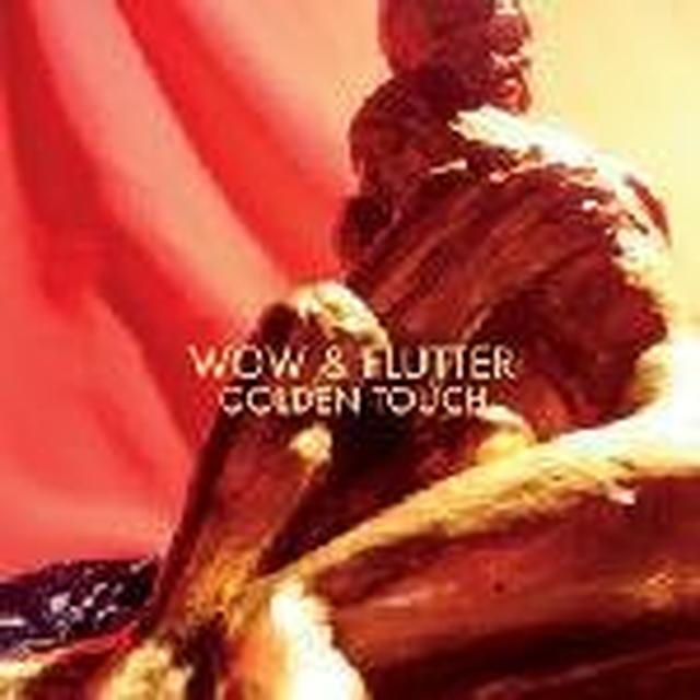 Wow & Flutter GOLDEN TOUCH (BONUS TRACKS) Vinyl Record - 180 Gram Pressing, Digital Download Included
