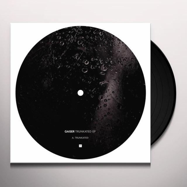 Gaiser TRUNKATED (EP) Vinyl Record