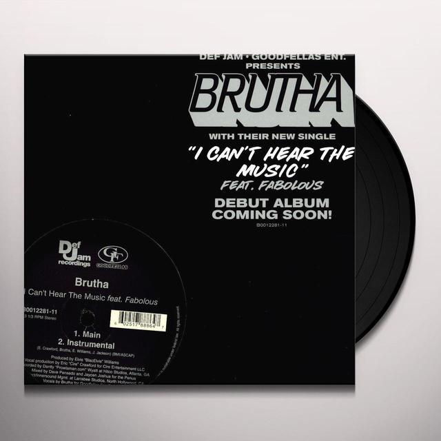 Brutha I CAN'T HEAR MUSIC (X2) Vinyl Record
