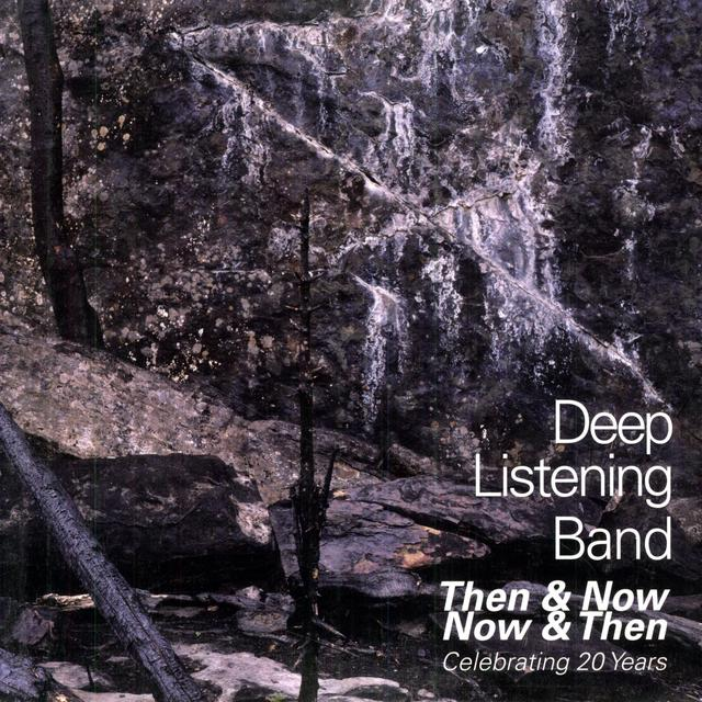 Deep Listening Band THEN & NOW NOW & THEN: CELEBRATING 20 YEARS Vinyl Record - Limited Edition