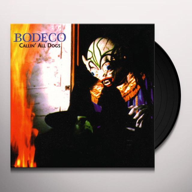 Bodeco CALLIN CALL DOGS Vinyl Record
