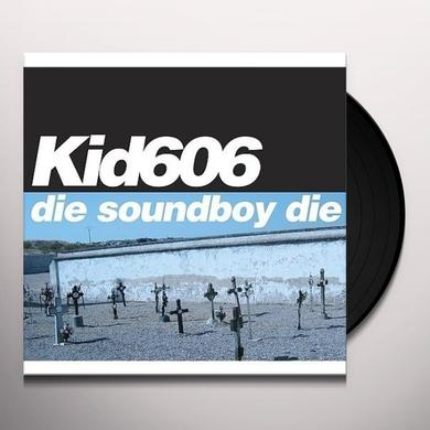 Kid606 DIE SOUNDBOY DIE Vinyl Record - w/CD