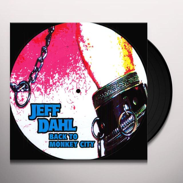 Jeff Dahl BACK TO MONKEY CITY Vinyl Record