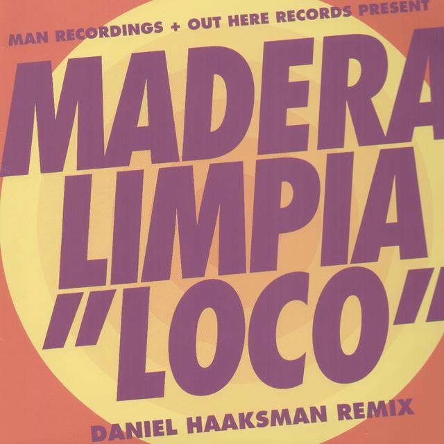 Madera Limpia LOCO (DANIEL HAAKSMAN REMIX) Vinyl Record