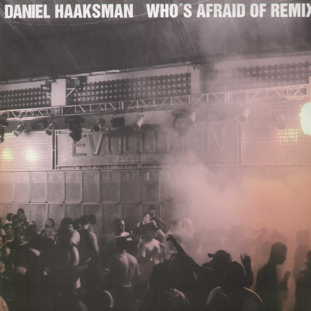 Daniel Haaksman WHO'S AFRAID OF REMIX (EP) Vinyl Record