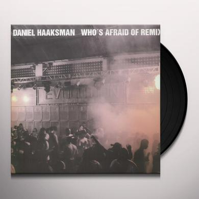 Daniel Haaksman WHO'S AFRAID OF REMIX (EP) Vinyl Record