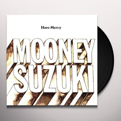 Mooney Suzuki HAVE MERCY Vinyl Record