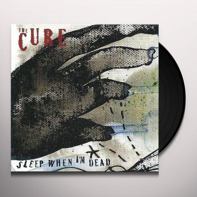 Cure SLEEP WHEN I'M DEAD Vinyl Record