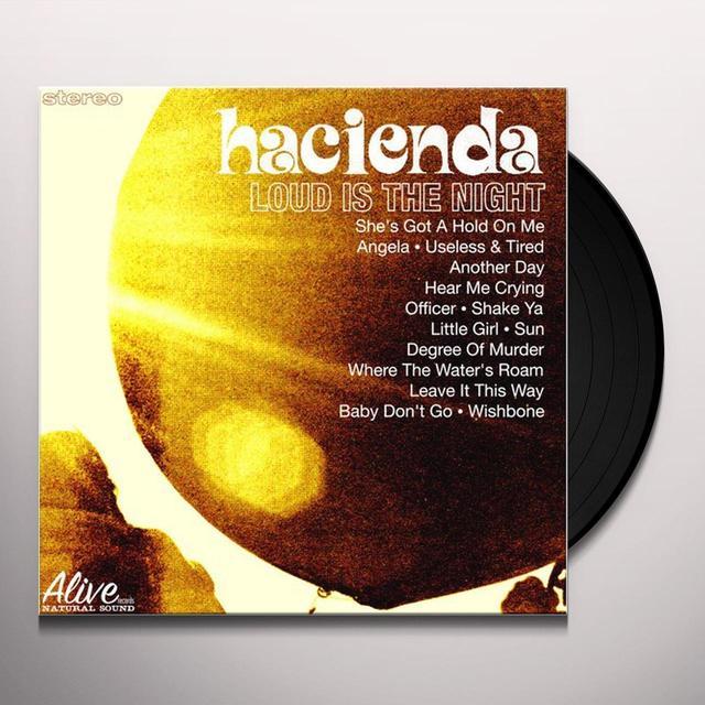 Hacienda Us LOUD IS THE NIGHT Vinyl Record