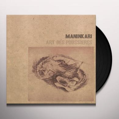 Maninkari ART DES POUSSIERES Vinyl Record