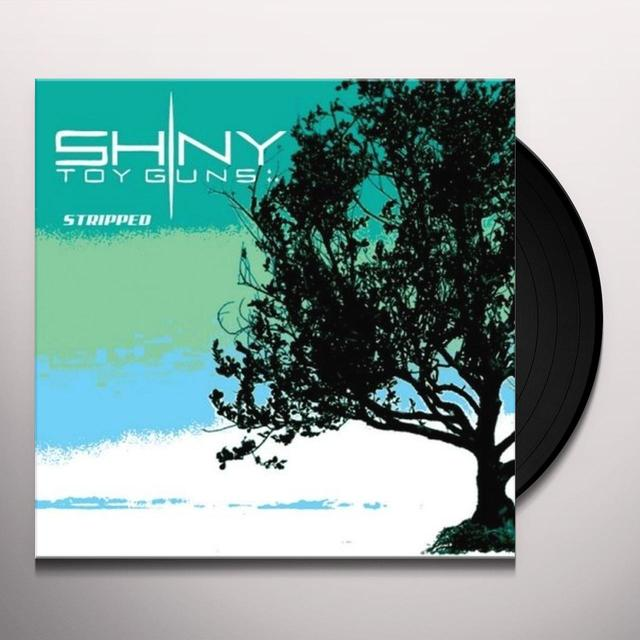 Shiny Toy Guns STRIPPED / NOTHING COMPARES 2 U (Vinyl)