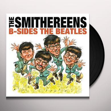 B-SIDES THE BEATLES / MEET THE SMITHEREENS Vinyl Record
