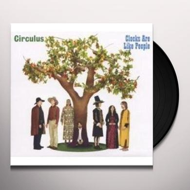 Circulus CLOCKS ARE LIKE PEOPLE Vinyl Record - UK Import