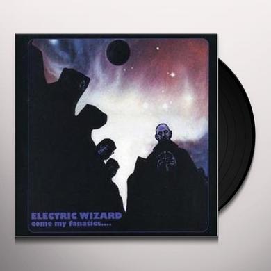 Electric Wizard COME MY FANATICS Vinyl Record - Bonus Vinyl