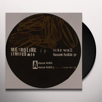 Mike Wall VACUUM PACKED (EP) Vinyl Record