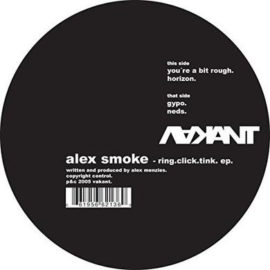 Alex Smoke RING CLICK TINK Vinyl Record