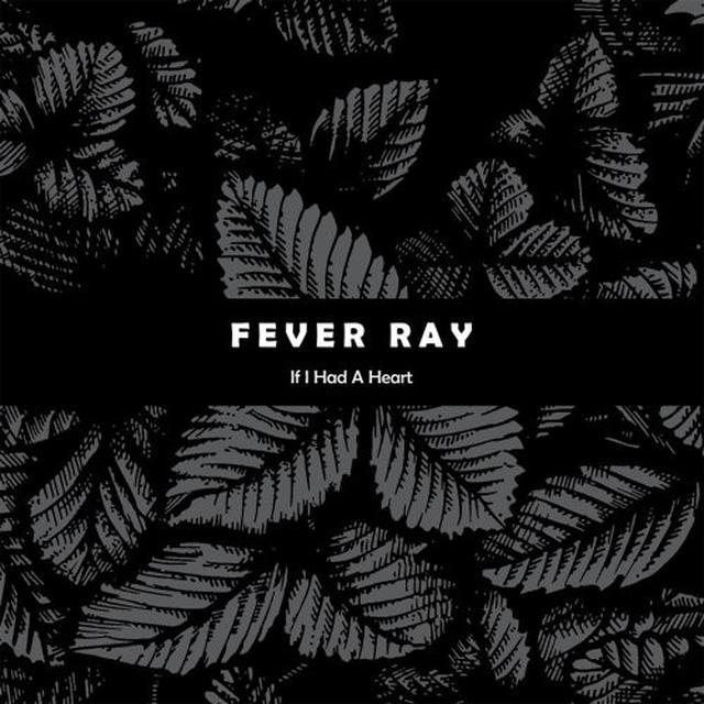 Fever Ray IF I HAD A HEART (Vinyl)