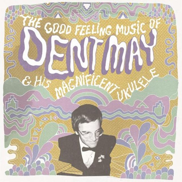 Dent May & His Magnificent Ukulele GOOD FEELING MUSIC OF DENT MAY & HIS MAGNIFICENT Vinyl Record