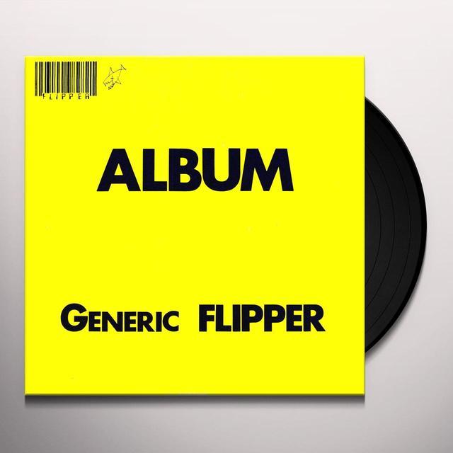 ALBUM: GENERIC FLIPPER Vinyl Record - 180 Gram Pressing