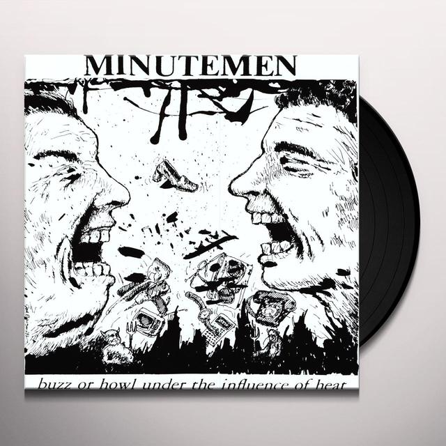 Minutemen BUZZ OR HOWL UNDER THE INFLUENCE OF HEAT Vinyl Record