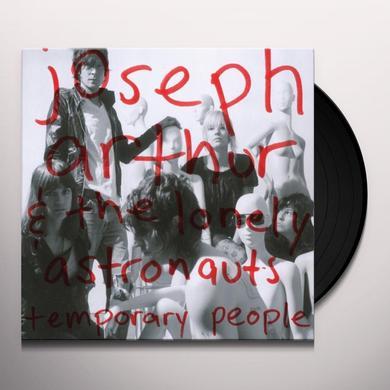Joseph Arthur & Lonely Astronauts TEMPORARY PEOPLE Vinyl Record